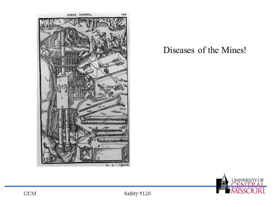 Diseases of the Mines! UCM Safety 5120
