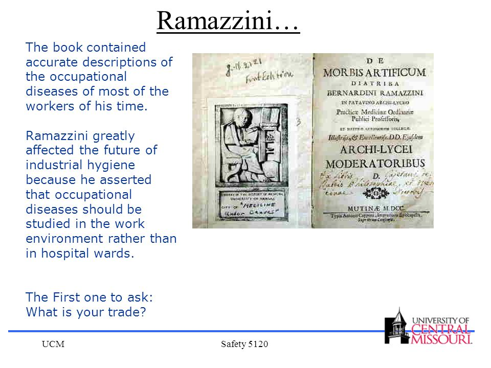 Ramazzini… The book contained accurate descriptions of the occupational diseases of most of the workers of his time.
