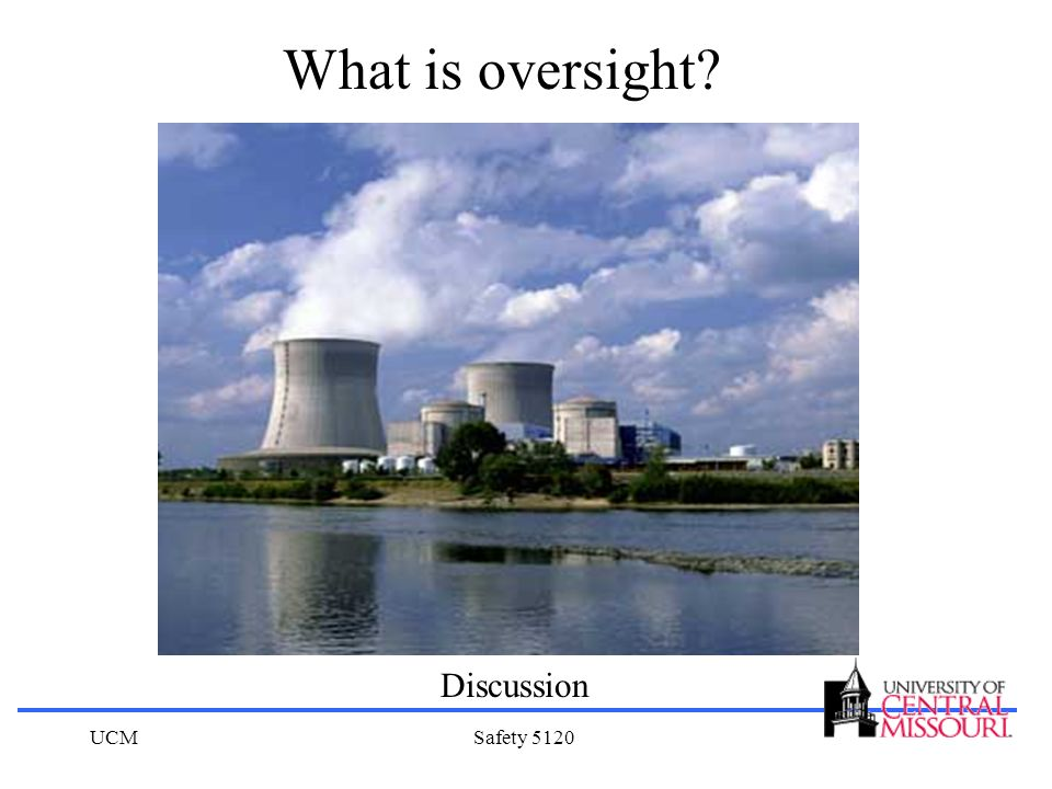 What is oversight Discussion UCM Safety 5120
