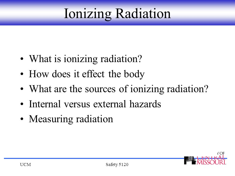 Ionizing Radiation What is ionizing radiation