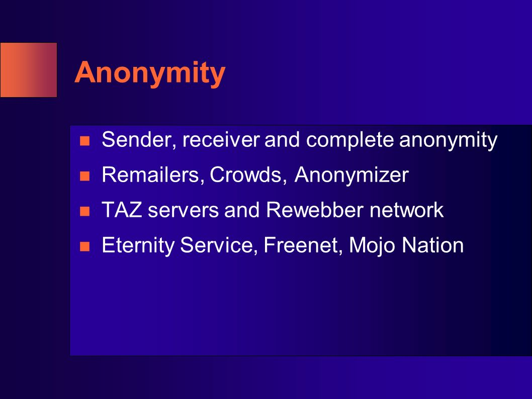 Anonymity Sender, receiver and complete anonymity