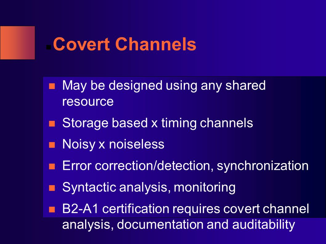 Covert Channels May be designed using any shared resource