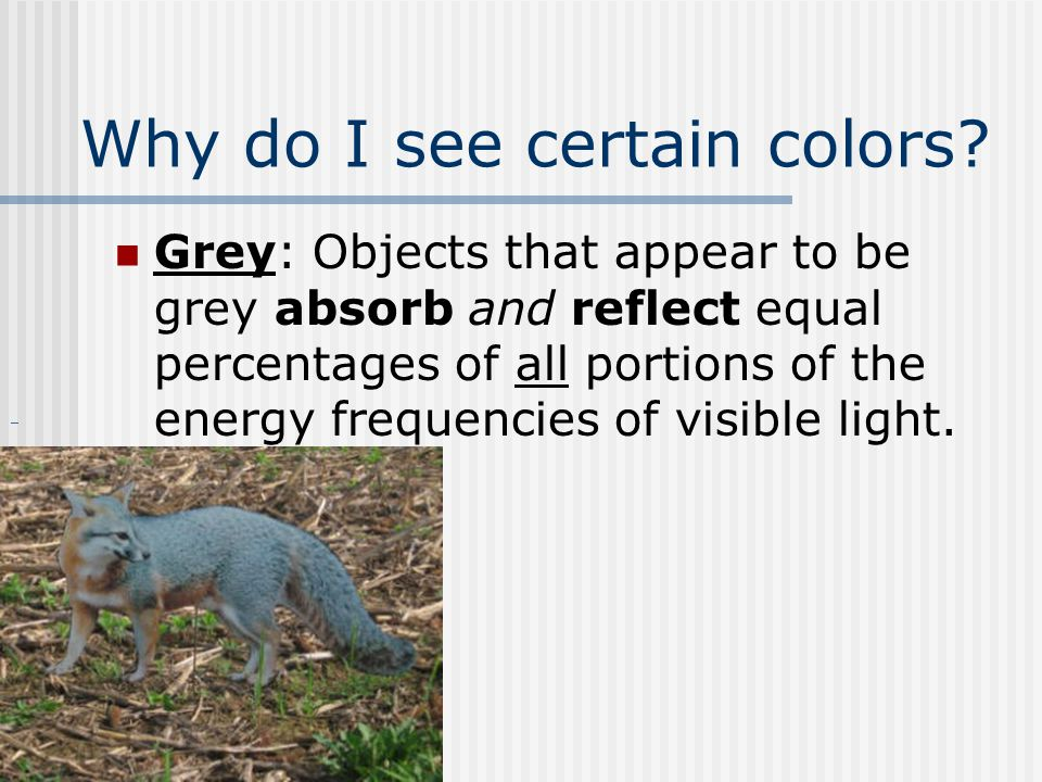 Why do I see certain colors