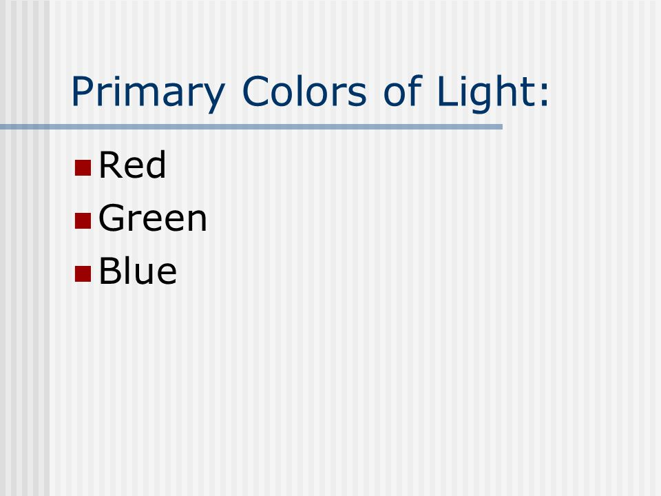 Primary Colors of Light: