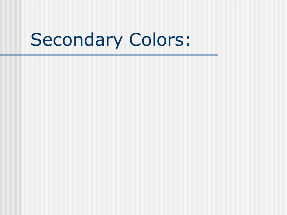 Secondary Colors: