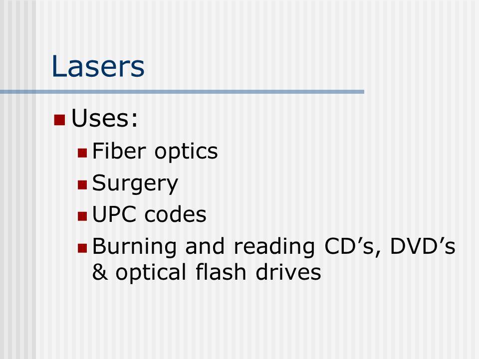 Lasers Uses: Fiber optics Surgery UPC codes