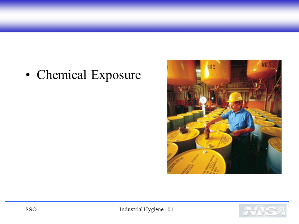 Chemical Exposure SSO Industrial Hygiene 101