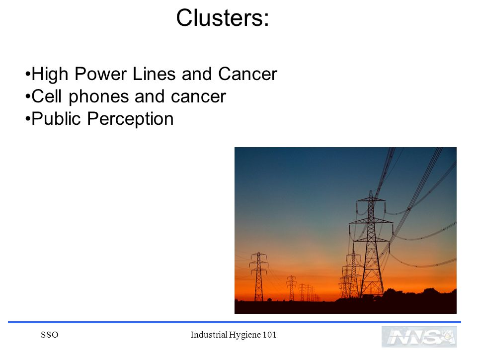 Clusters: High Power Lines and Cancer Cell phones and cancer