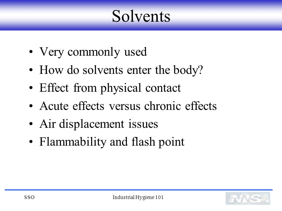 Solvents Very commonly used How do solvents enter the body