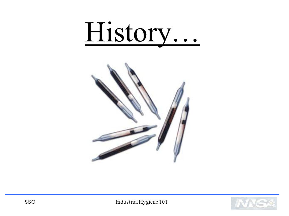 History… SSO Industrial Hygiene 101