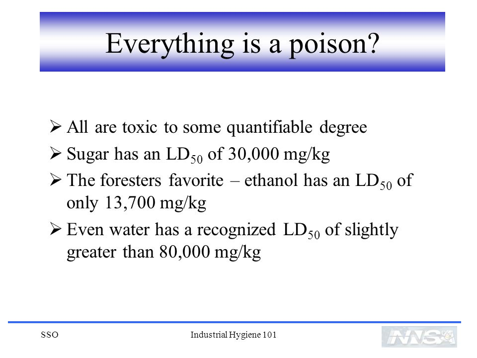 Everything is a poison All are toxic to some quantifiable degree