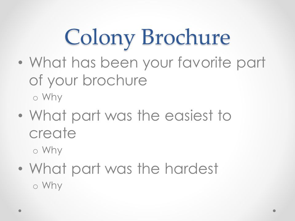 Colony Brochure What has been your favorite part of your brochure