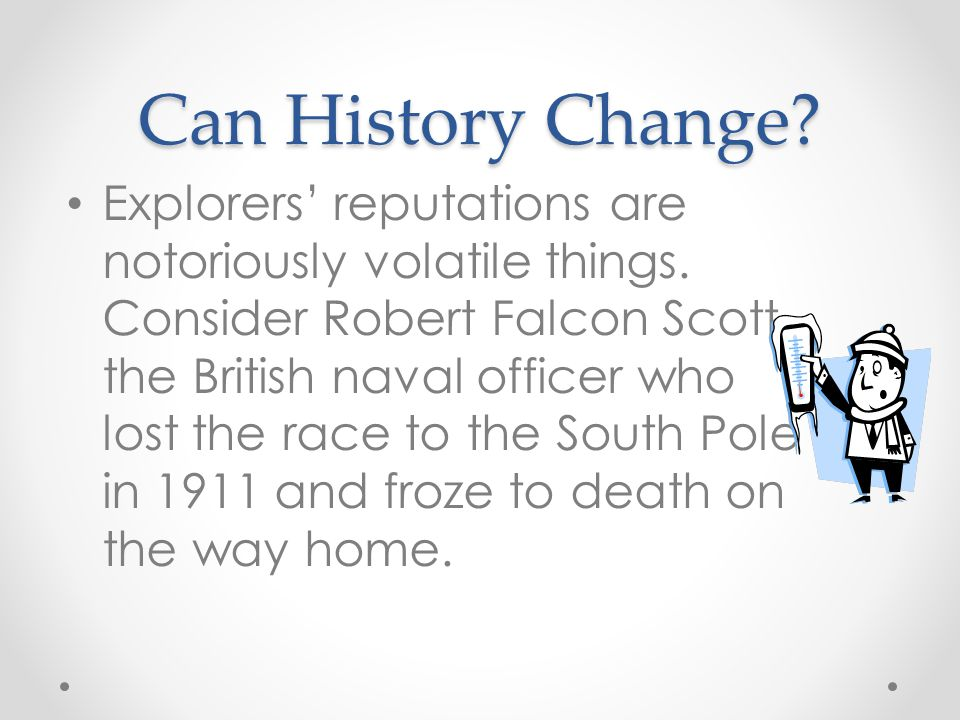 Can History Change
