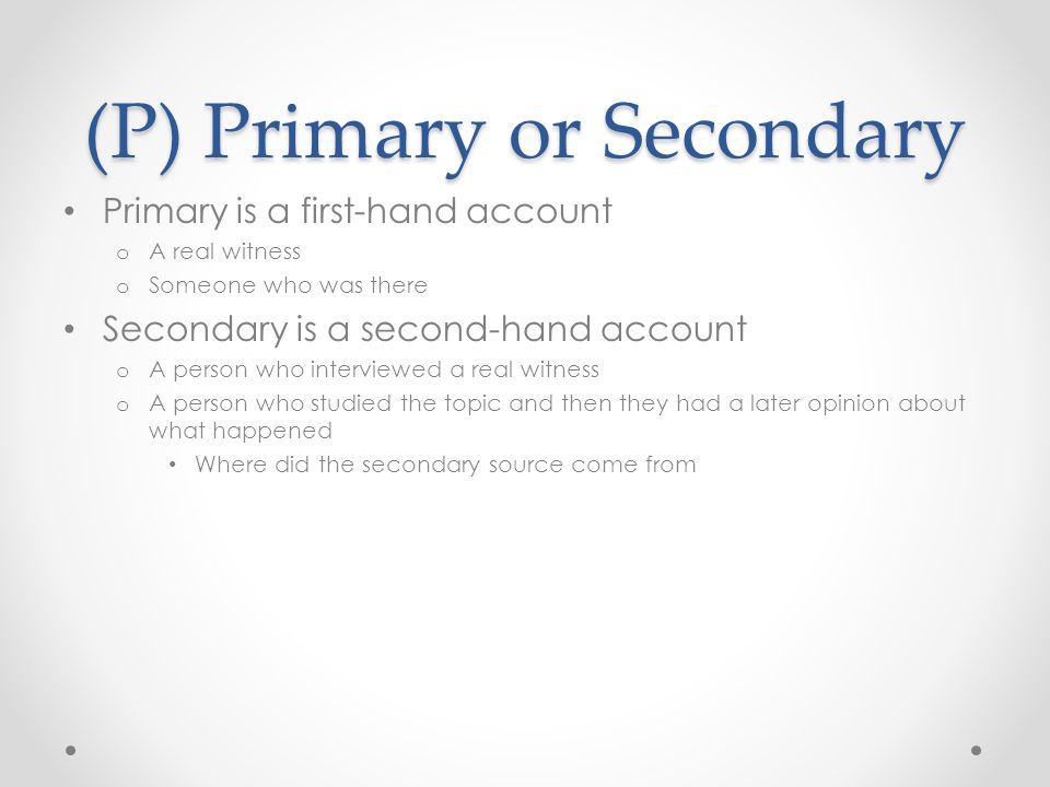 (P) Primary or Secondary