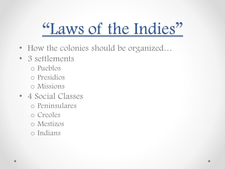 Laws of the Indies How the colonies should be organized…