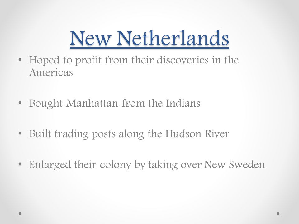 New Netherlands Hoped to profit from their discoveries in the Americas