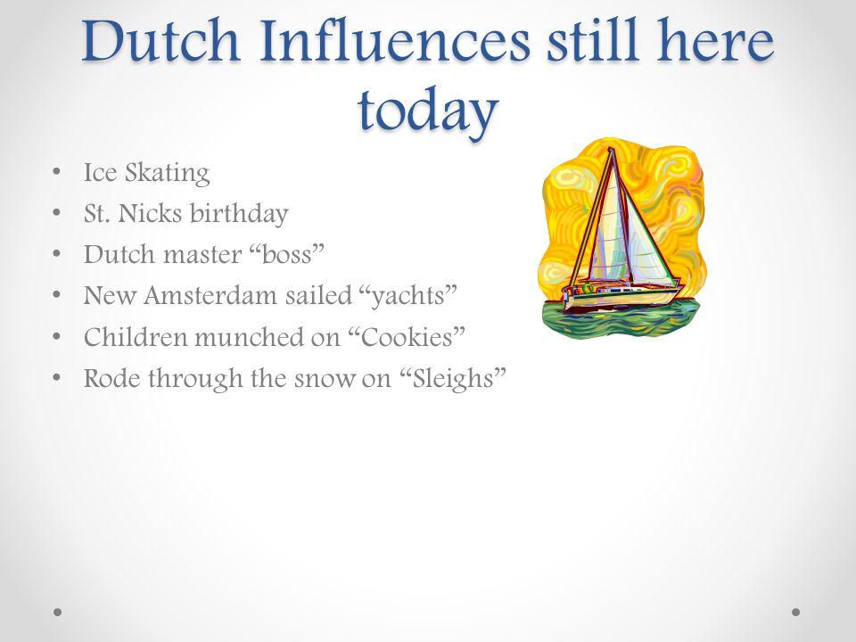 Dutch Influences still here today