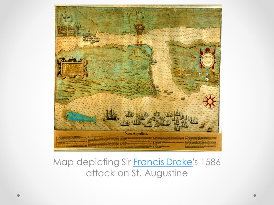 Map depicting Sir Francis Drake s 1586 attack on St. Augustine