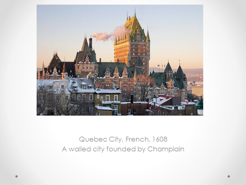 A walled city founded by Champlain