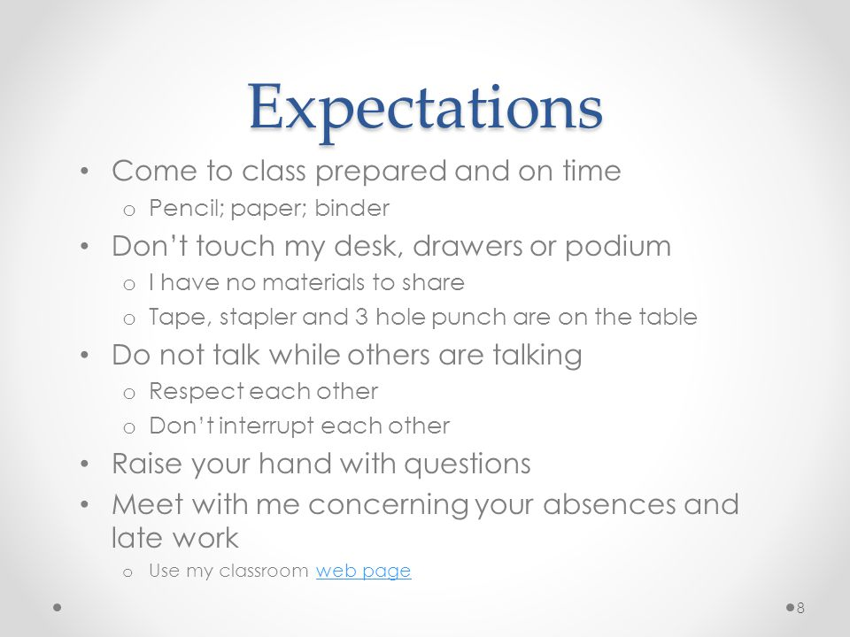 Expectations Come to class prepared and on time