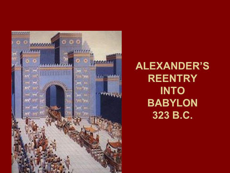 ALEXANDER'S REENTRY INTO BABYLON 323 B.C.