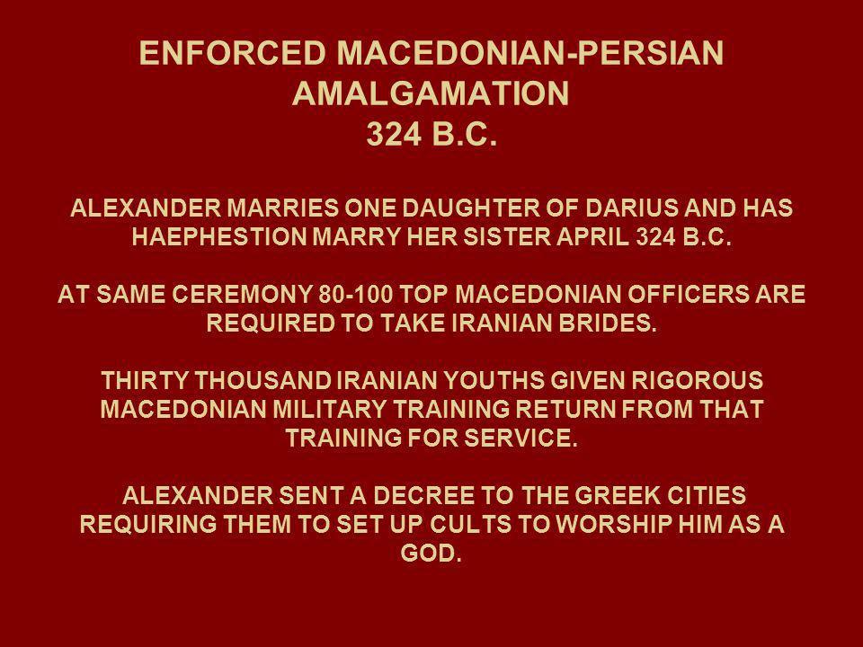 ENFORCED MACEDONIAN-PERSIAN AMALGAMATION 324 B. C