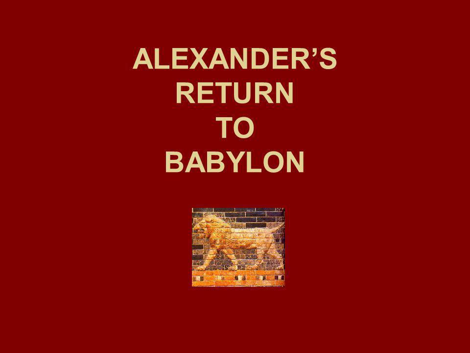 ALEXANDER'S RETURN TO BABYLON