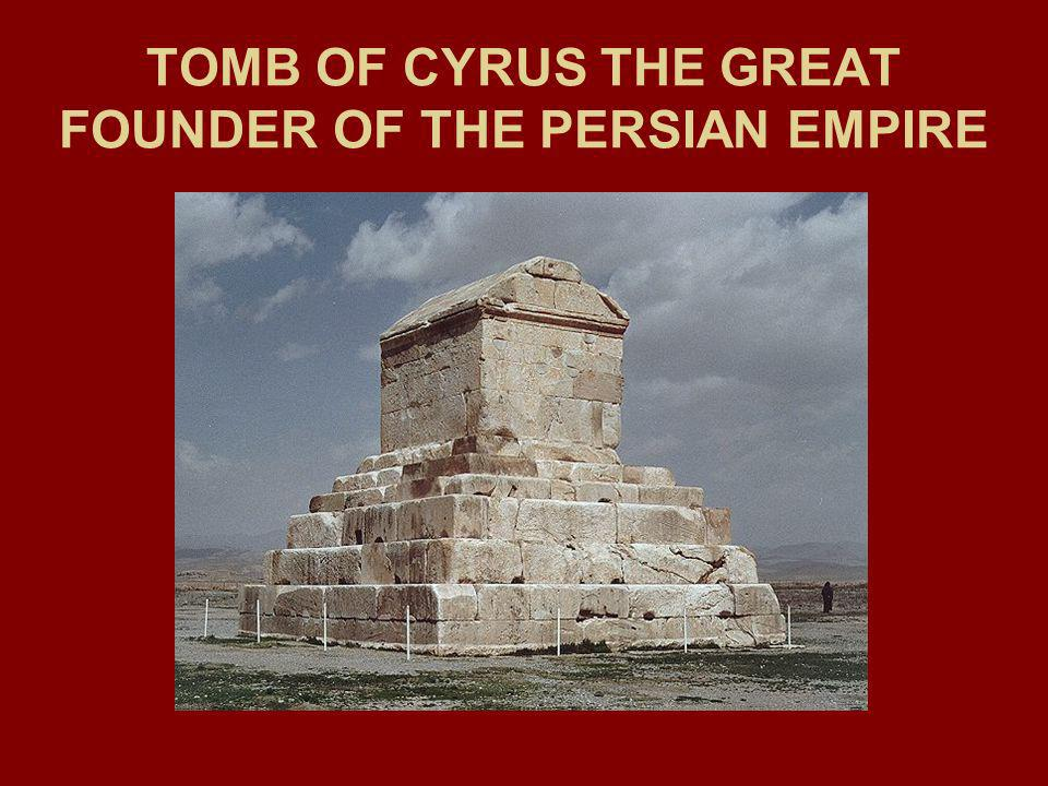 TOMB OF CYRUS THE GREAT FOUNDER OF THE PERSIAN EMPIRE
