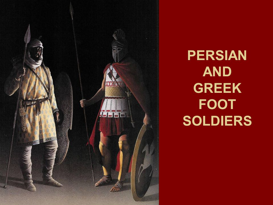 PERSIAN AND GREEK FOOT SOLDIERS