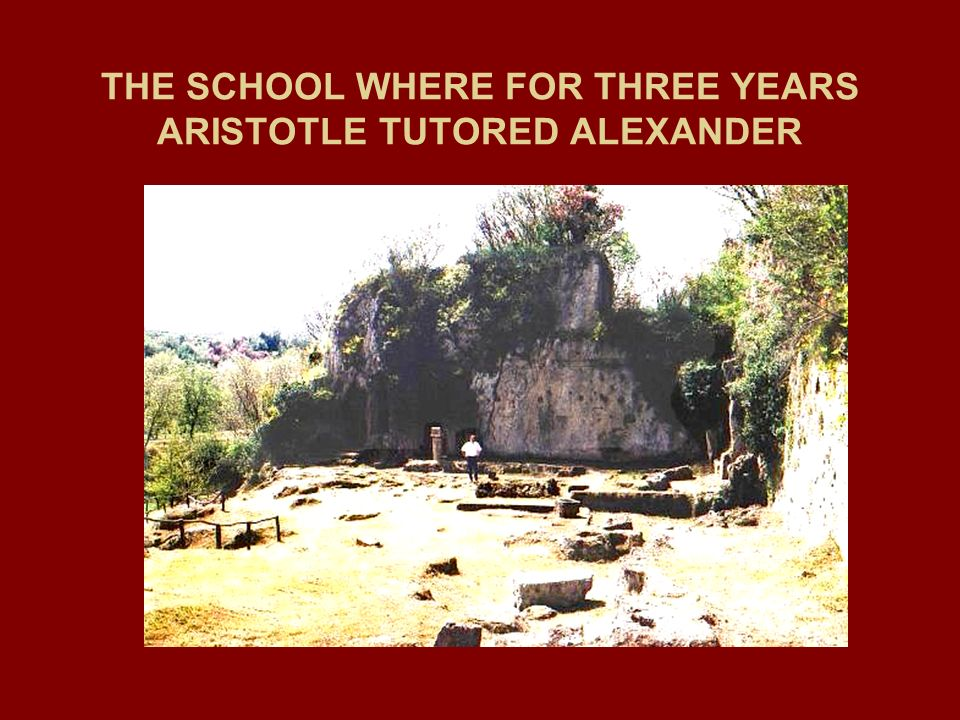 THE SCHOOL WHERE FOR THREE YEARS ARISTOTLE TUTORED ALEXANDER