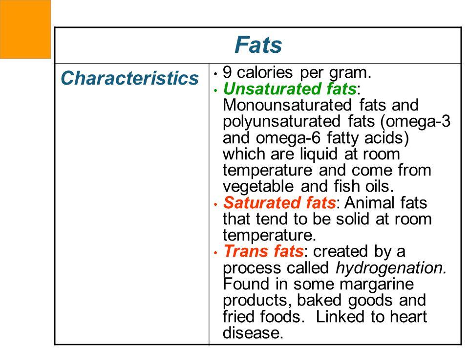 Fats Characteristics 9 calories per gram.