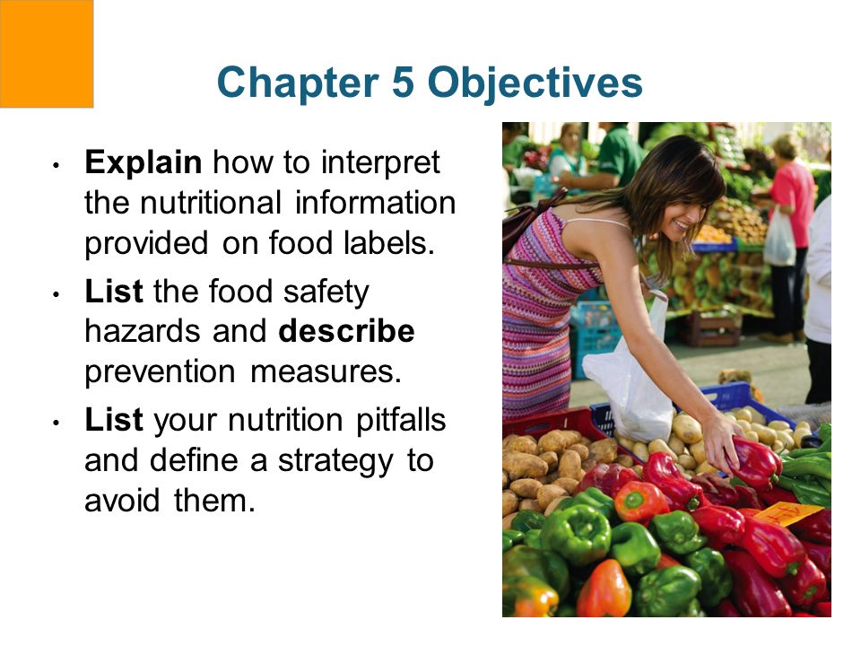 Chapter 5 ObjectivesExplain how to interpret the nutritional information provided on food labels.