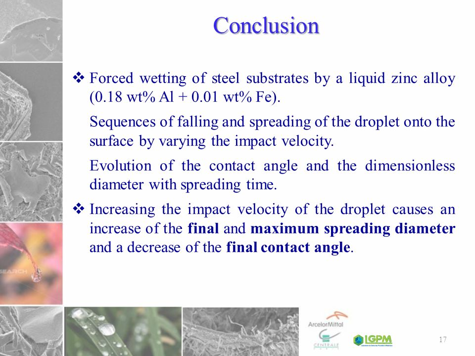 Conclusion Forced wetting of steel substrates by a liquid zinc alloy (0.18 wt% Al + 0.01 wt% Fe).