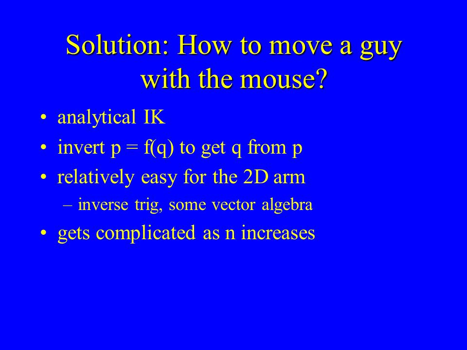 Solution: How to move a guy with the mouse