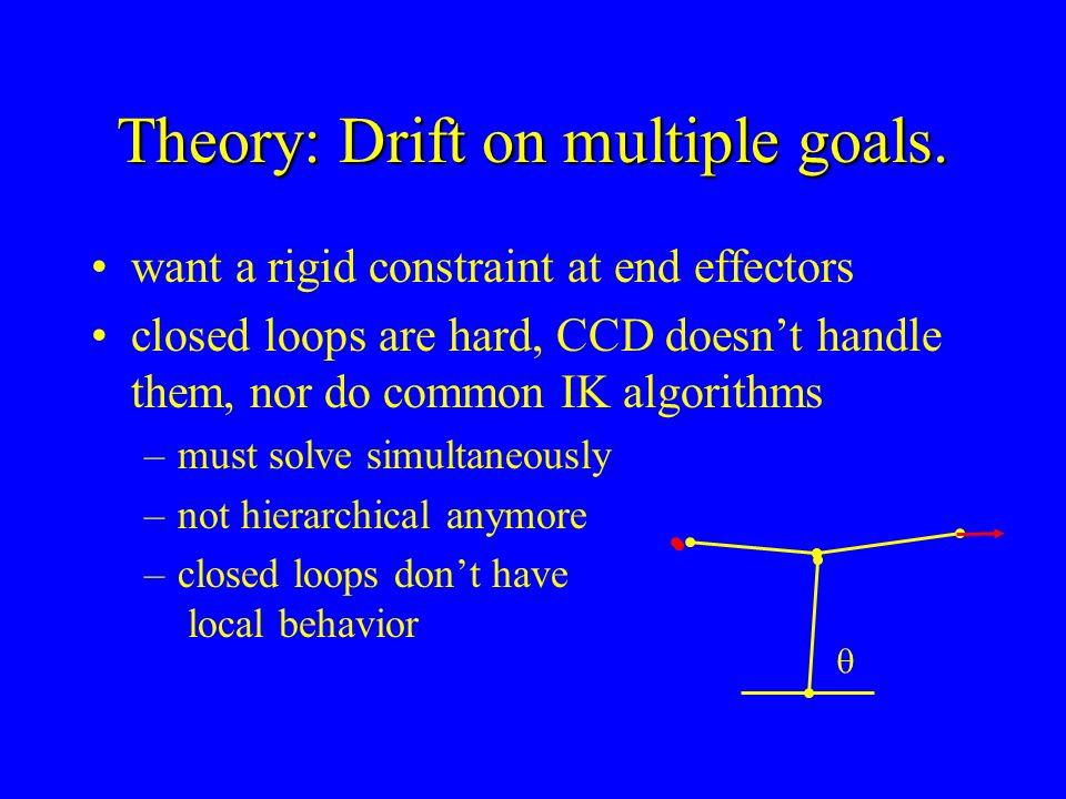 Theory: Drift on multiple goals.