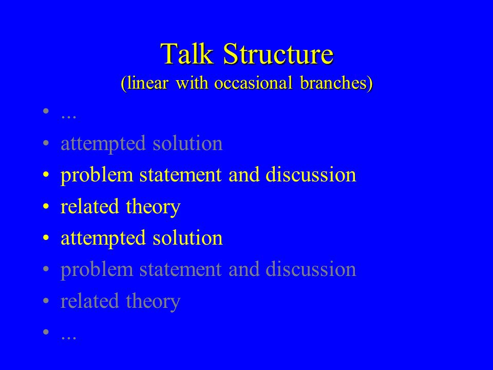 Talk Structure (linear with occasional branches)