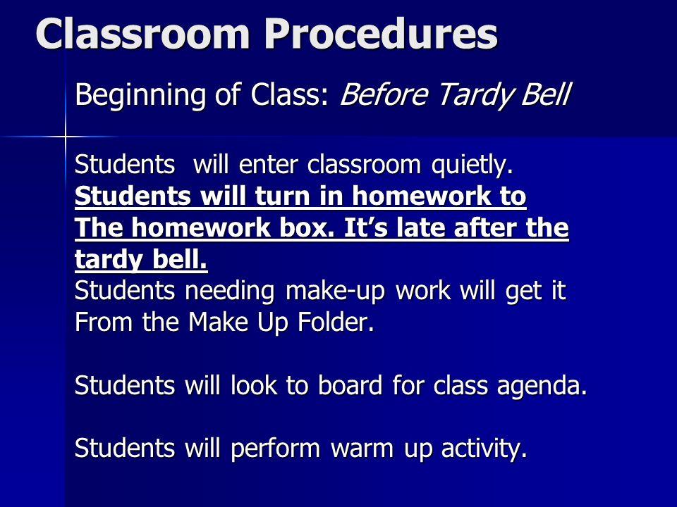 Classroom Procedures Beginning of Class: Before Tardy Bell