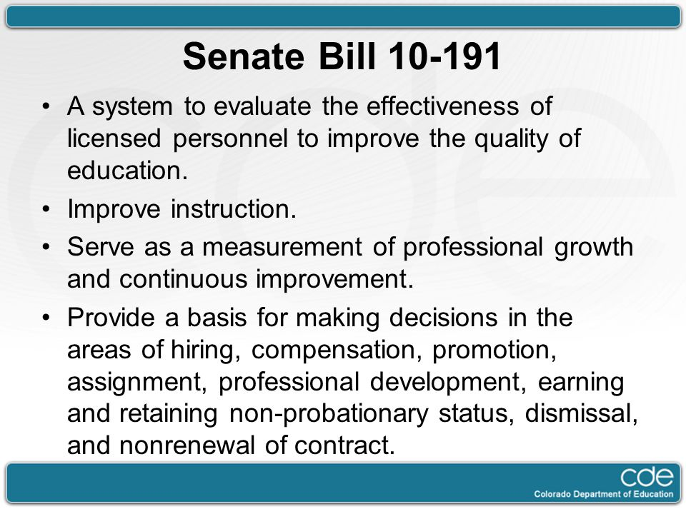 Senate Bill 10-191 Mike. A system to evaluate the effectiveness of licensed personnel to improve the quality of education.