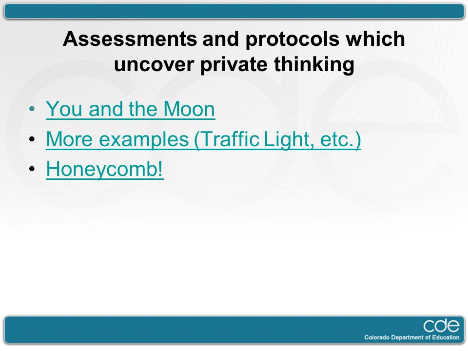 Assessments and protocols which uncover private thinking