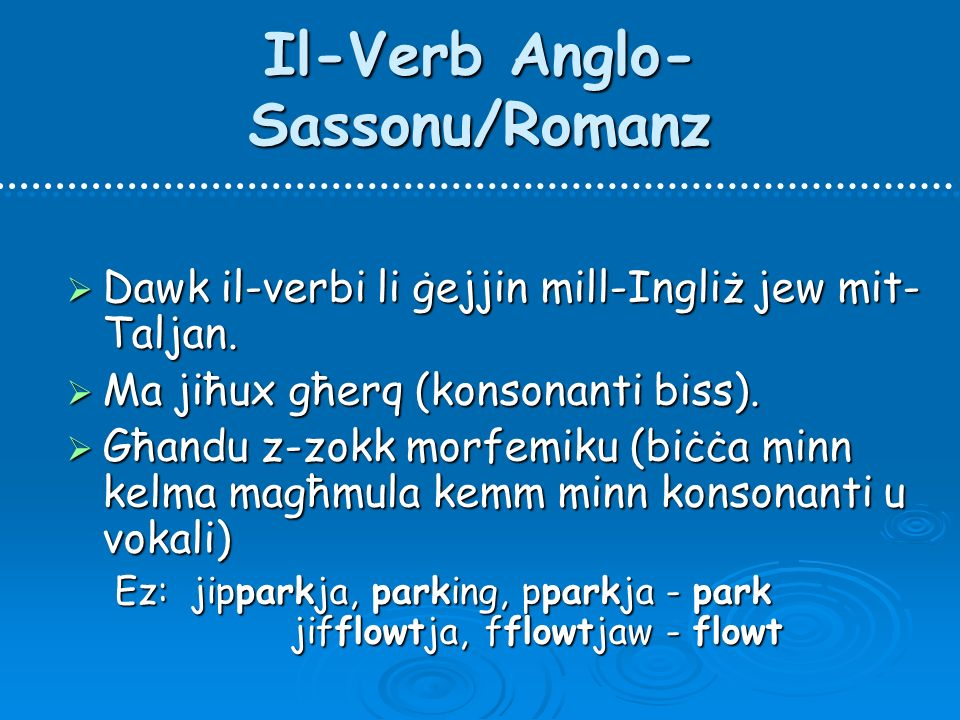 Il-Verb Anglo- Sassonu/Romanz