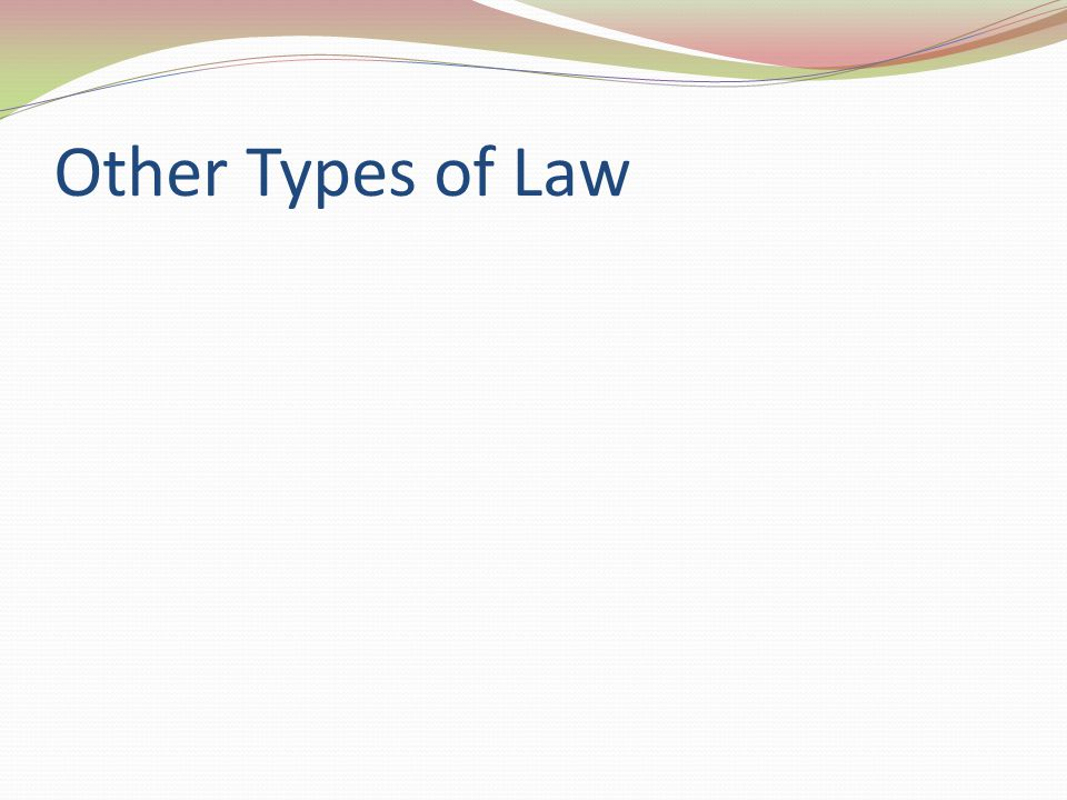 Other Types of Law