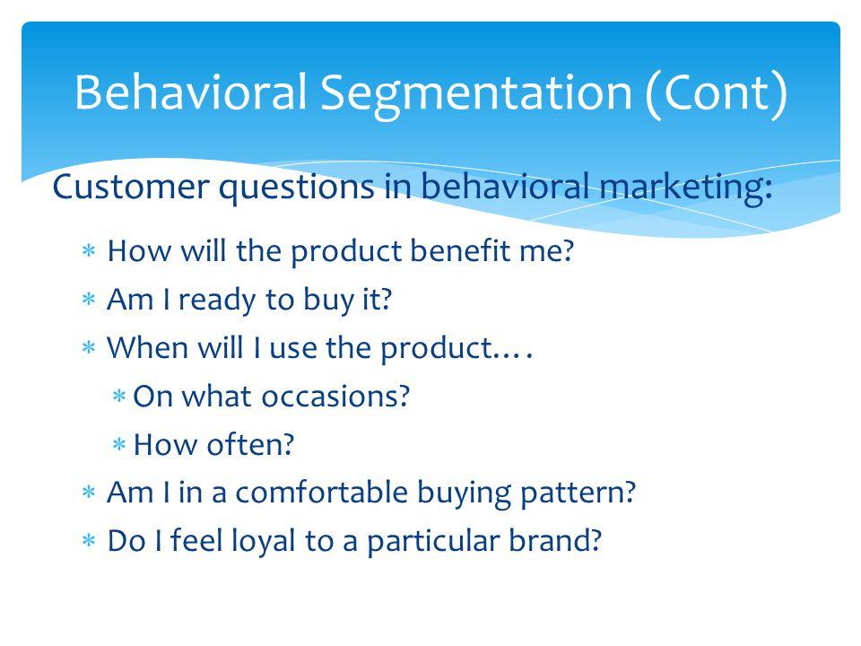 Behavioral Segmentation (Cont)