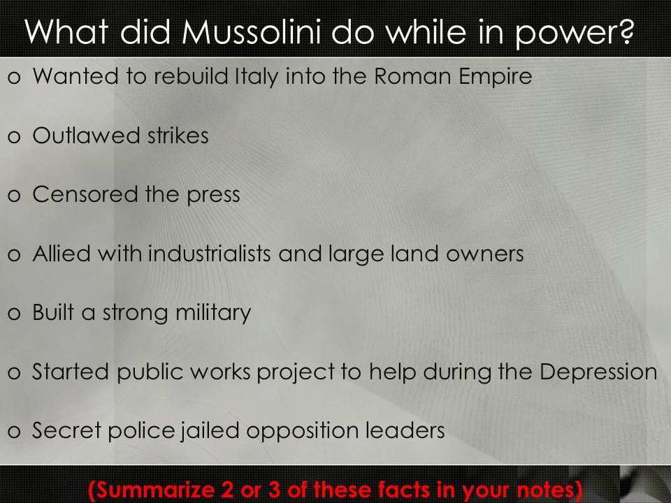 What did Mussolini do while in power