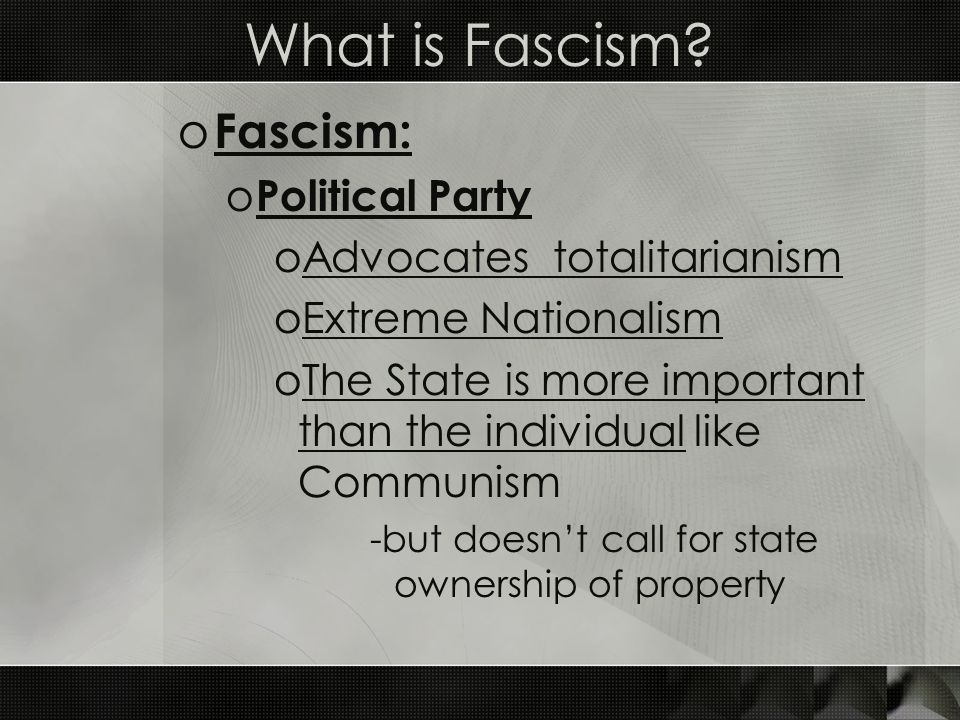 What is Fascism Fascism: Political Party Advocates totalitarianism