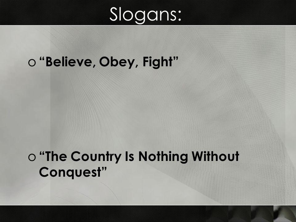 Slogans: Believe, Obey, Fight