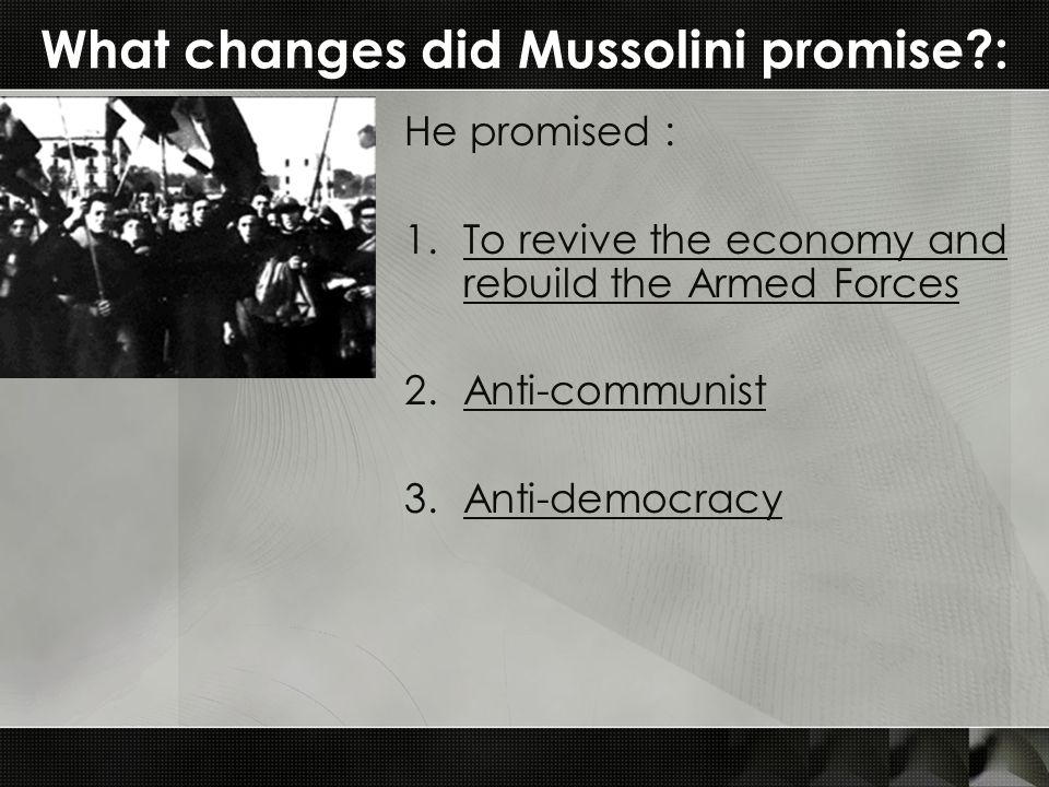 What changes did Mussolini promise :