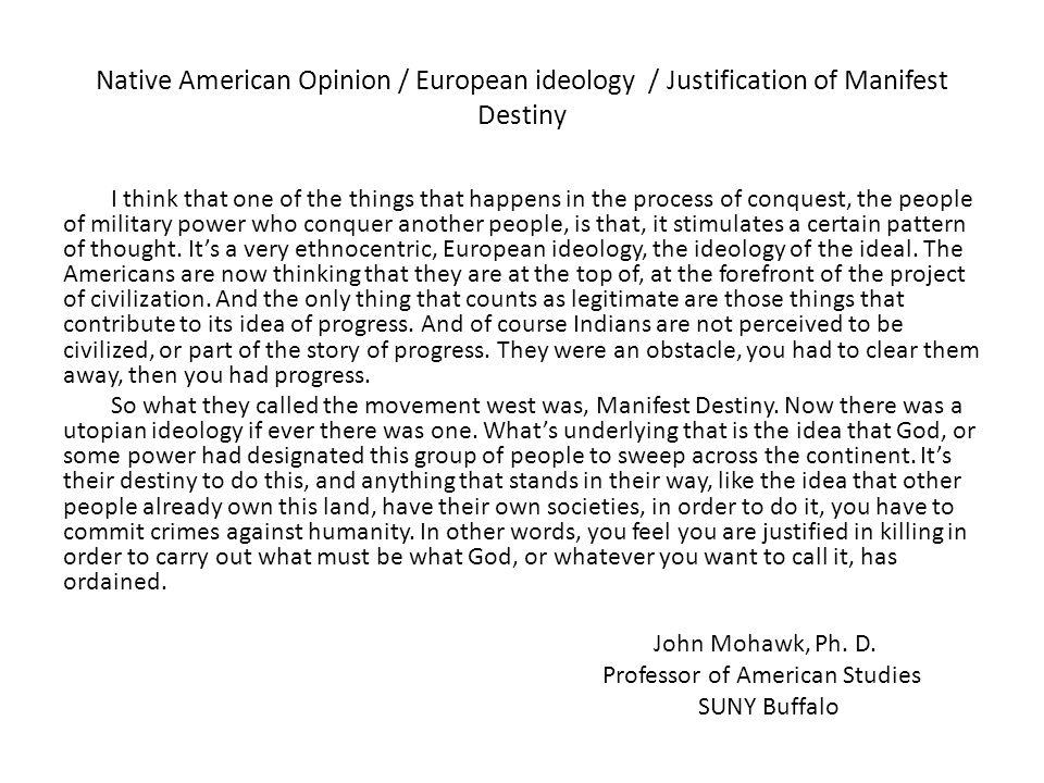 Native American Opinion / European ideology / Justification of Manifest Destiny