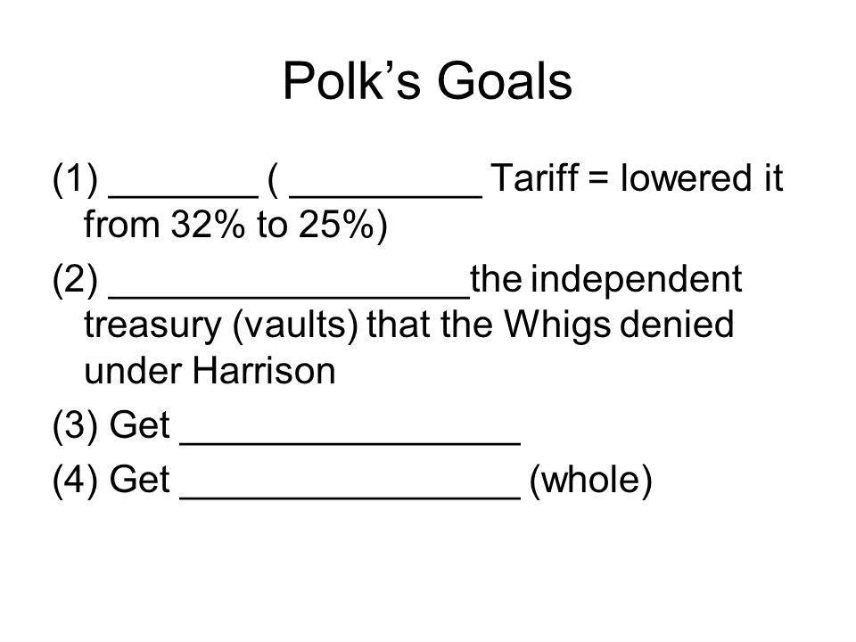 Polk's Goals