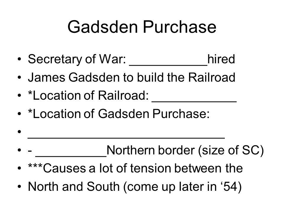 Gadsden Purchase Secretary of War: ___________hired