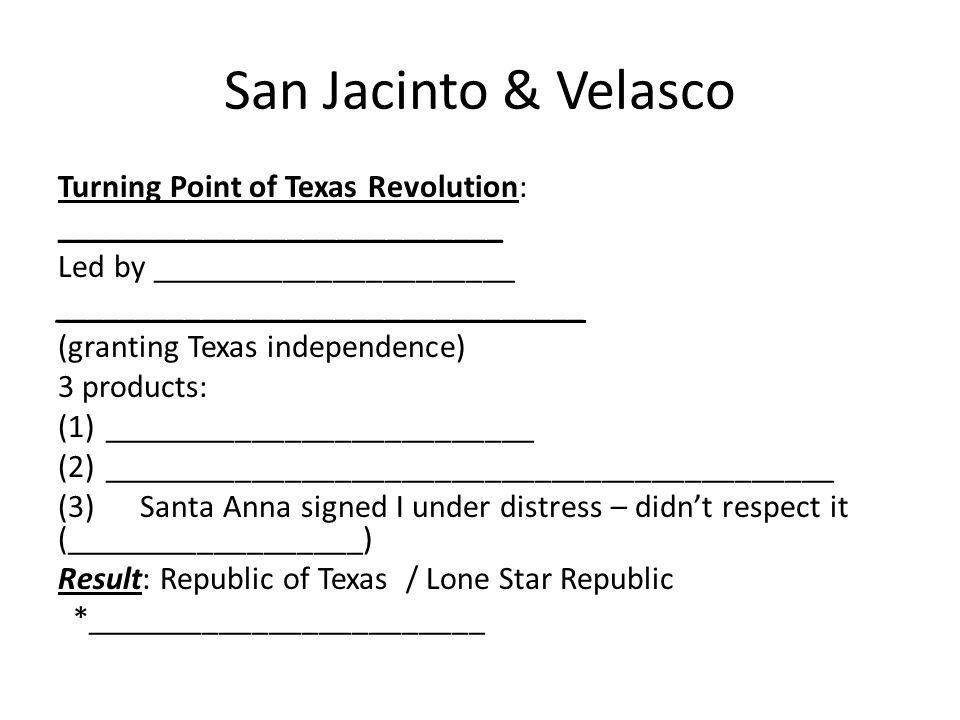 San Jacinto & Velasco Turning Point of Texas Revolution: